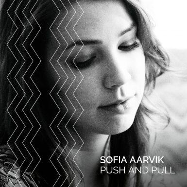 Sofia Aarvik - Push and pull